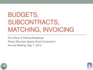 Budgets, Subcontracts, Matching, Invoicing