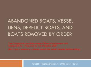 Abandoned Boats, Vessel Liens, Derelict Boats, and Boats Removed by Order