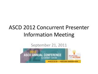 ASCD 2012 Concurrent Presenter Information Meeting