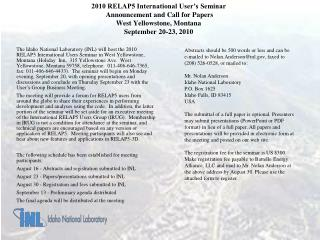 2010 RELAP5 International User's Seminar  Announcement and Call for Papers West Yellowstone, Montana September 20-23, 2
