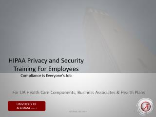 HIPAA Privacy and Security Training For Employees Compliance is Everyone�s Job