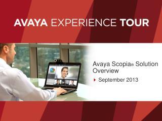 Avaya Scopia �  Solution Overview