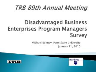 TRB 89th Annual  Meeting Disadvantaged  Business Enterprises Program  Managers Survey