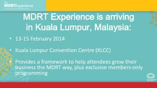 MDRT Experience is arriving  in Kuala Lumpur, Malaysia: