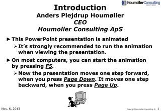 Introduction Anders Plejdrup Houmøller CEO Houmoller Consulting ApS