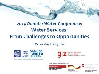 2014 Danube Water Conference: Water Services:  From  Challenges to  Opportunities
