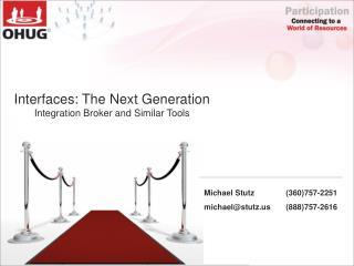 Interfaces: The Next Generation Integration Broker and Similar Tools