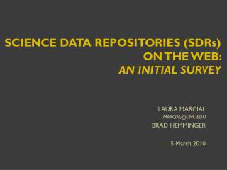 SCIENCE DATA REPOSITORIES (SDRs)  ON THE WEB:   AN INITIAL SURVEY