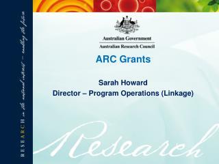 Sarah Howard Director – Program Operations (Linkage)