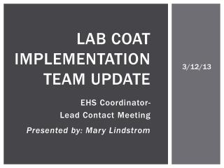 Lab Coat  Implementation team update
