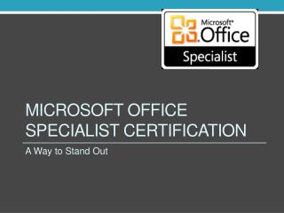 Microsoft Office Specialist Certification