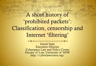 A short history of  ' prohibited packets ' :  Classification, censorship and Internet  ' filtering '