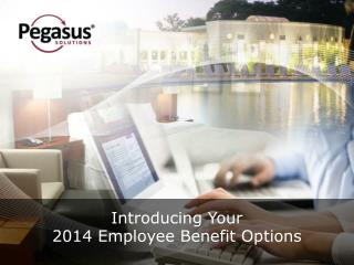 Introducing Your  2014 Employee Benefit Options
