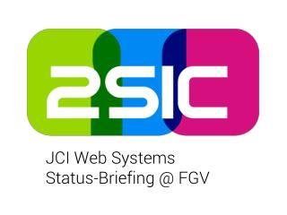 JCI Web Systems Status-Briefing @ FGV