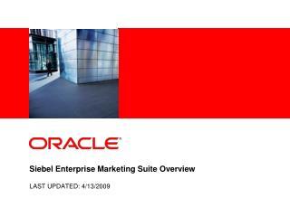 Siebel Enterprise Marketing Suite Overview