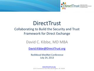DirectTrust Collaborating to Build the Security and Trust Framework for Direct Exchange