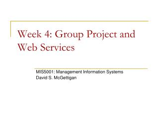 Week  4 : Group Project and Web Services