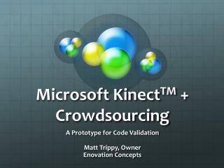 Microsoft Kinect TM  + Crowdsourcing