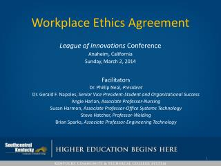 Workplace  Ethics Agreement League  of Innovations  Conference Anaheim, California Sunday, March 2, 2014 Facilitators D