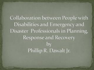 Collaboration between People with Disabilities and Emergency and Disaster  Professionals in Planning, Response and Reco