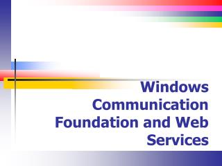 Windows Communication Foundation and Web Services
