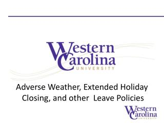 Adverse Weather, Extended Holiday  Closing, and other  Leave Policies