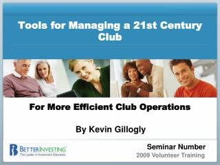 Tools for Managing a 21st Century Club