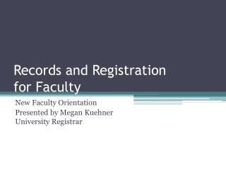 Records and Registration  for Faculty