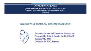 Overview of PCMH John bender, MD,  Miramont  Family Medicine Patient H. Richard  Brack  & his wife Debbie  Brack 10:00