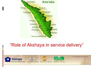 """Role of  A kshaya in service  delivery"""
