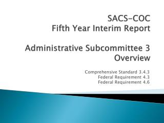 SACS-COC Fifth Year Interim Report Administrative Subcommittee 3 Overview