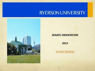 SENATE ORIENTATION 2013 Senate Website