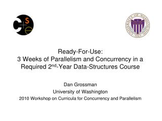 Ready-For-Use:  3  Weeks of Parallelism and Concurrency in a Required  2 nd -Year  Data-Structures Course
