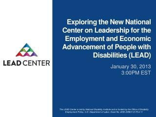 Exploring  the  New National Center on Leadership for the Employment and Economic Advancement of People with Disabiliti