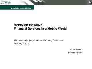 Money on the Move: Financial Services in a Mobile World