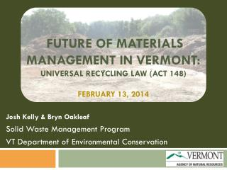 Future of Materials Management in Vermont:  Universal Recycling Law (act 148) February 13, 2014