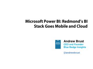 Microsoft Power BI: Redmond's BI Stack Goes Mobile and Cloud
