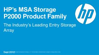 HP�s MSA Storage  P2000 Product Family