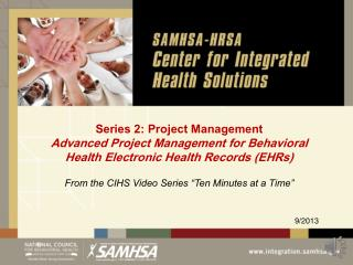 Series 2: Project Management Advanced Project Management for Behavioral Health Electronic Health Records (EHRs)