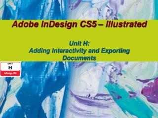 Adobe InDesign CS5 – Illustrated Unit H: Adding Interactivity and Exporting Documents
