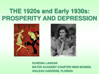 THE 1920s and Early 1930s:   PROSPERITY AND DEPRESSION