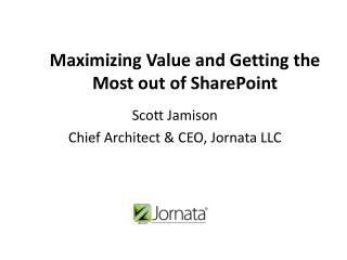 Maximizing Value and Getting the Most out of SharePoint