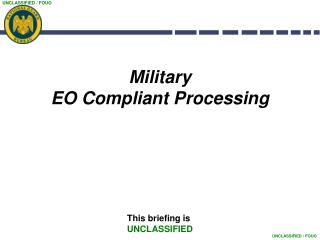 Military  EO Compliant Processing