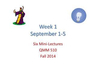 Week 1  September  1-5