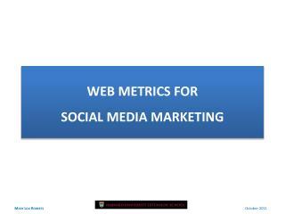 WEB METRICS FOR  SOCIAL MEDIA MARKETING