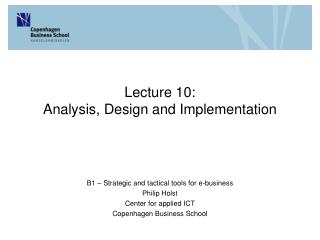 Lecture 10: Analysis, Design and Implementation