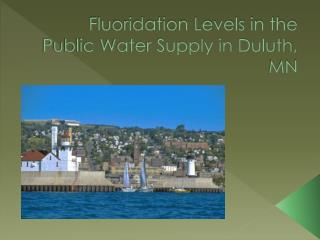 Fluoridation Levels in the Public Water Supply in Duluth, MN