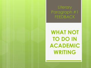 Literary Paragraph #1 FEEDBACK WHAT NOT TO DO IN ACADEMIC WRITING