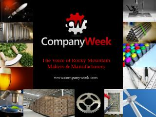 The  Voice of Rocky Mountain  Makers &  Manufacturers