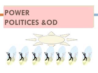 POWER POLITICES &OD
